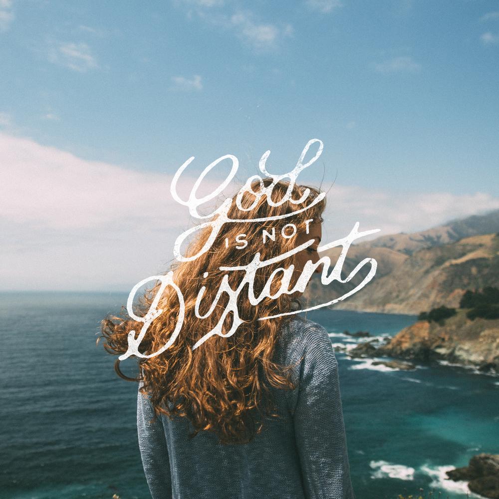God is not distant.jpg