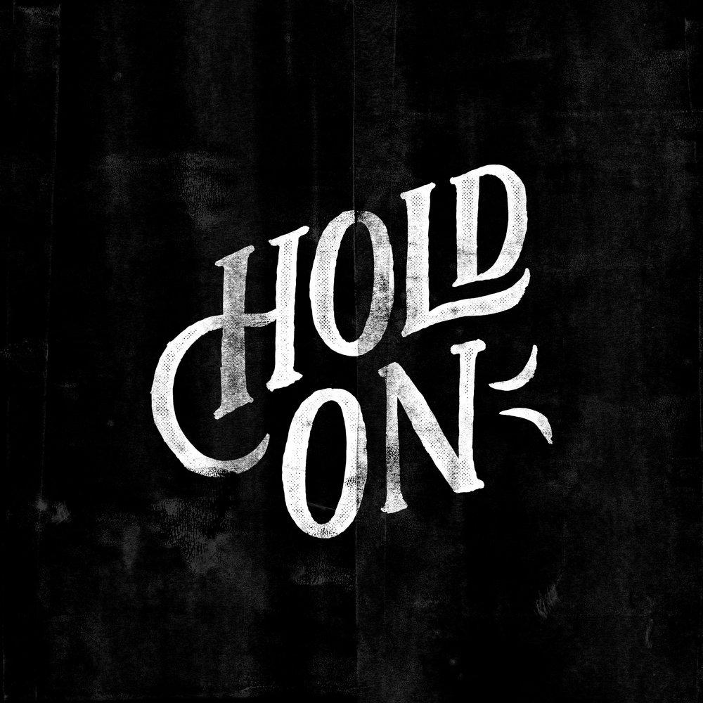 HOLD ON.jpg