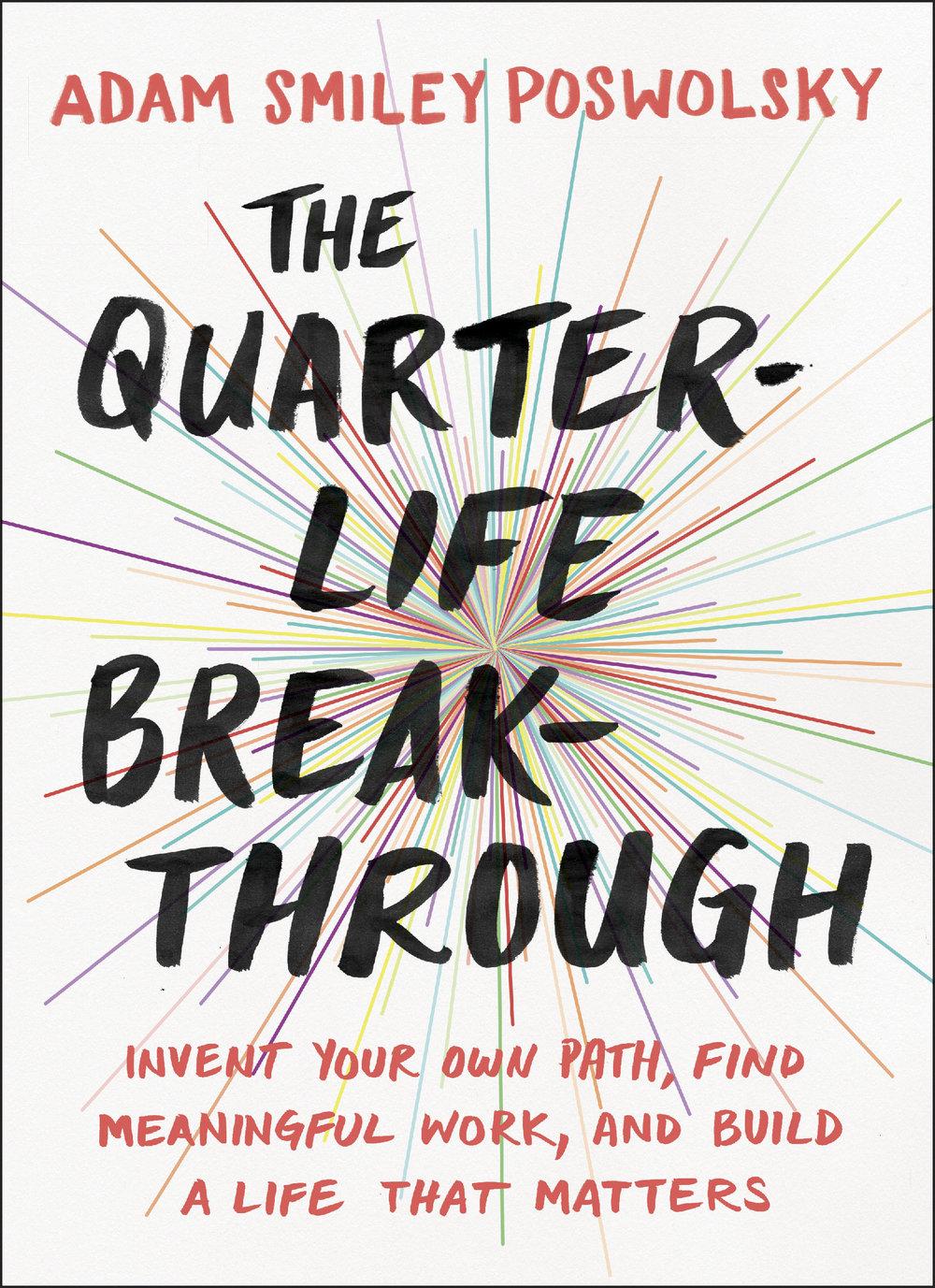 Book cover_QuarterLifeBreakthrough 2016_Adam Smiley Poswolsky.jpg