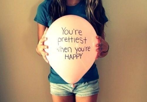 prettiest when you are happy