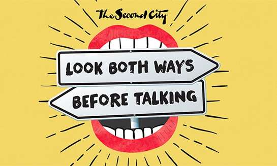 second-city-event.jpg Second City: Look Both Ways Before Talking • Landmark on Main • 4.20 • www.MusicWithoutBorders.com