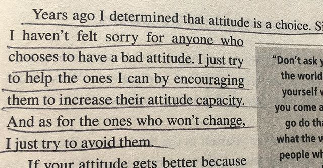 Years ago I determined that attitude is a choice. Since that time, I haven't felt sorry for anyone who chooses to have a bad attitude. I just try to help the ones I can by encouraging them to increase their attitude capacity. and as for the ones who won't change, I just try to a avoid them. #johnmaxwell #nolimits #saturdaymorningreading #underlineitall #truth