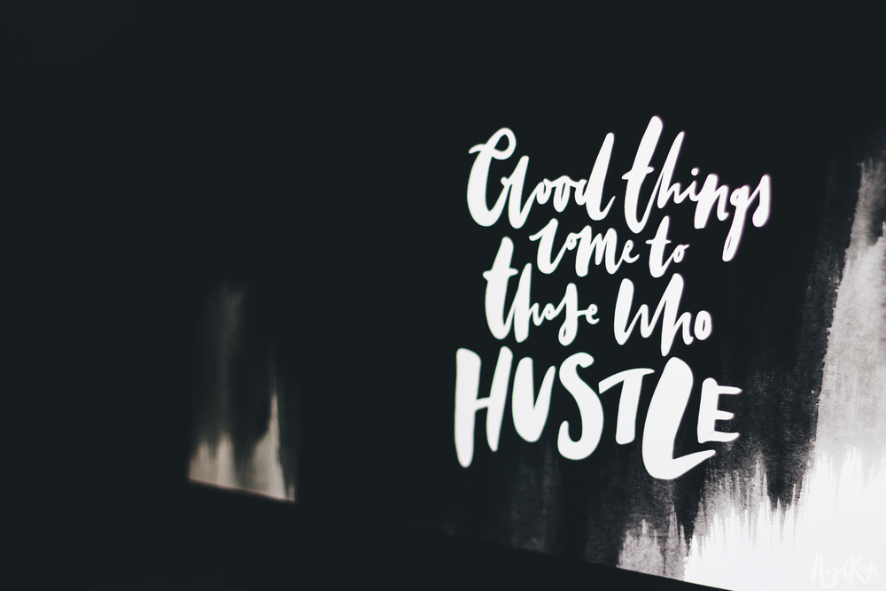 Things Are Not Just Going To Be Dropped On Our Laps Thus Good Come Those Who Hustle Was The Perfect Saying Hope You Love It Xx
