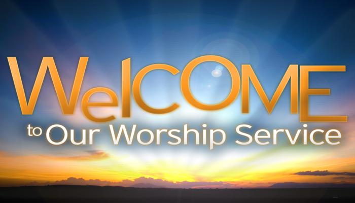 welcome_to_our_worship_service_t_700x400.jpg