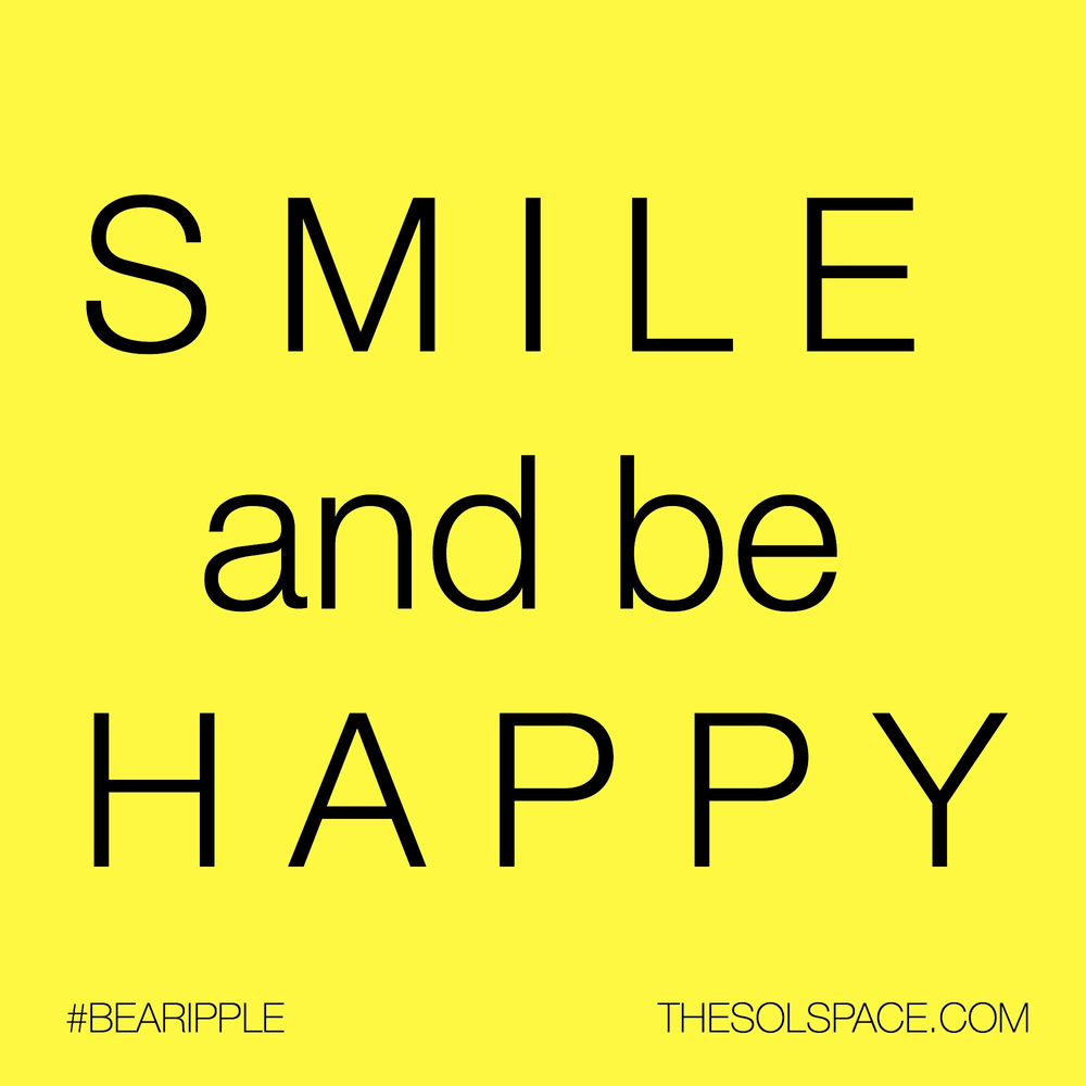 #BeARipple..Smile and be Happy @theSOLspace