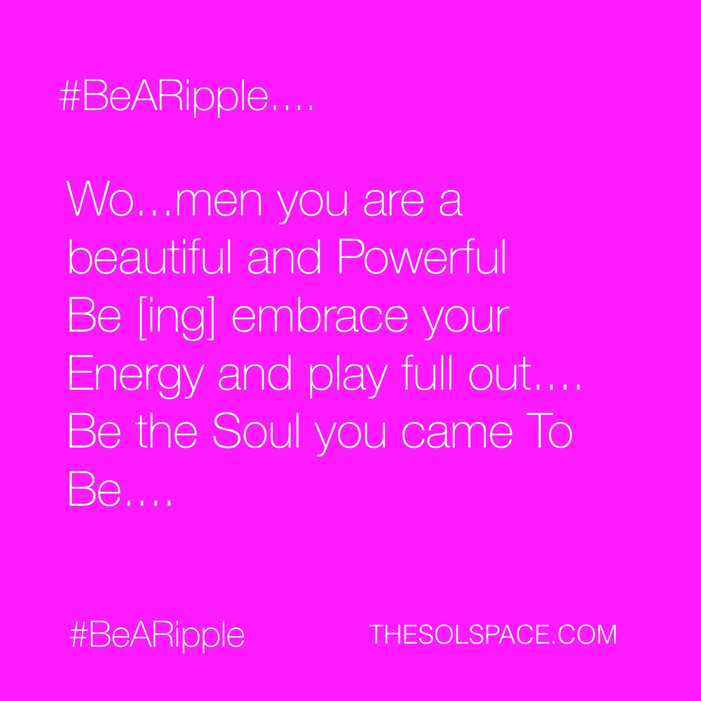 #BeARipple.. @theSOLspace