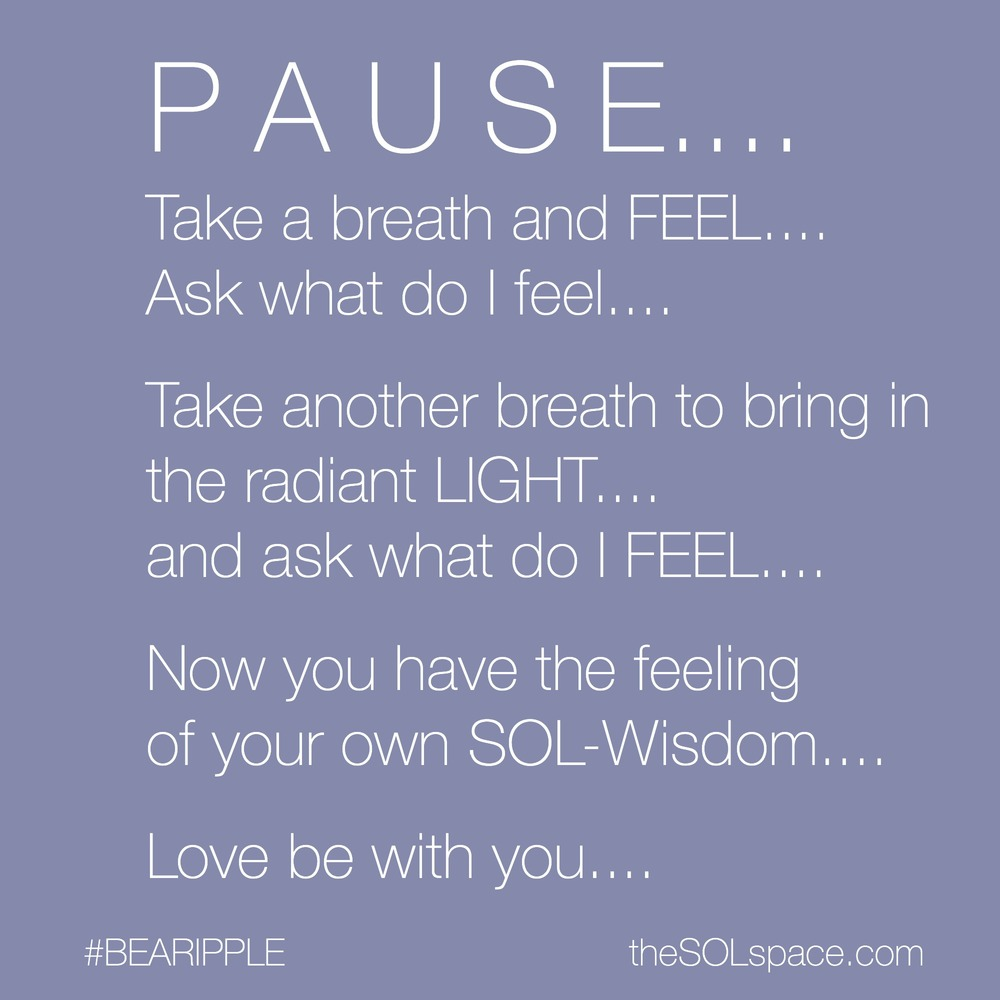#BeARipple PAUSE and be @theSOLspace