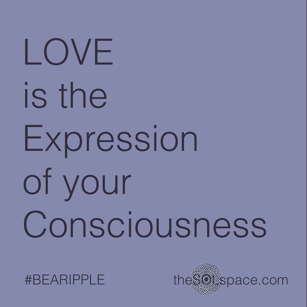 #BeARipple..Love is the expression of your consciousness @theSOLspace