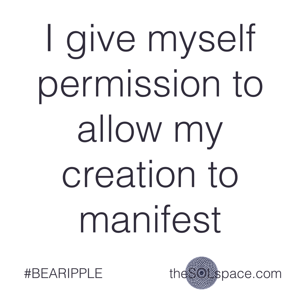 #BeARipple.. I give myself permission to allow my creation to manifest @theSOLspace