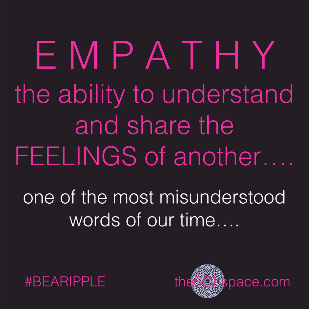 #BeARipple..Empathy is the ability to understand and share the FEELings of another @theSOLspace