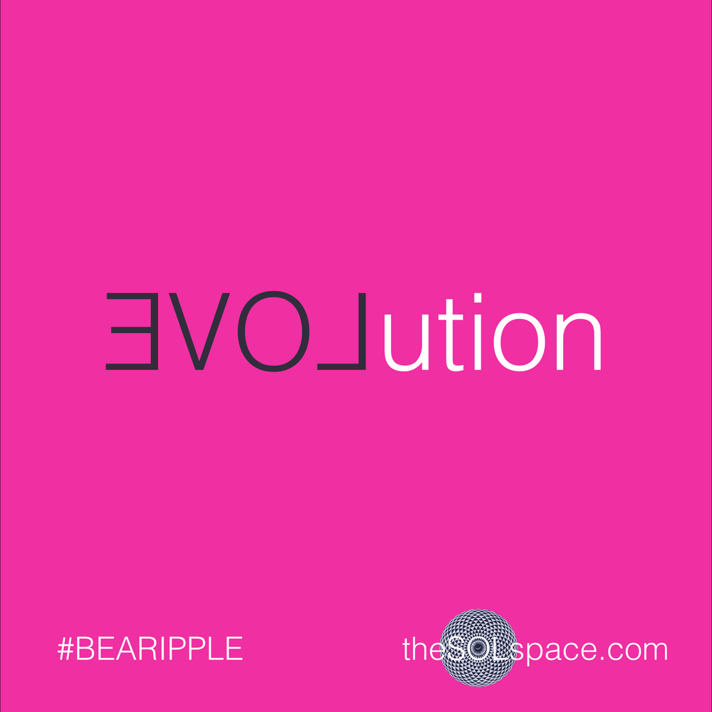 #BeARipple..LOVE Evolution @theSOLspace