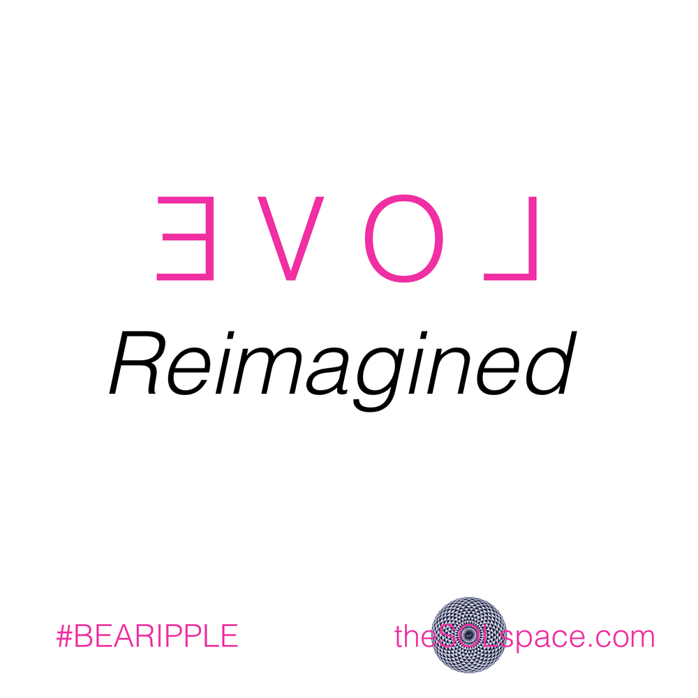 #BeARipple..Love Reimagined @theSOLspace