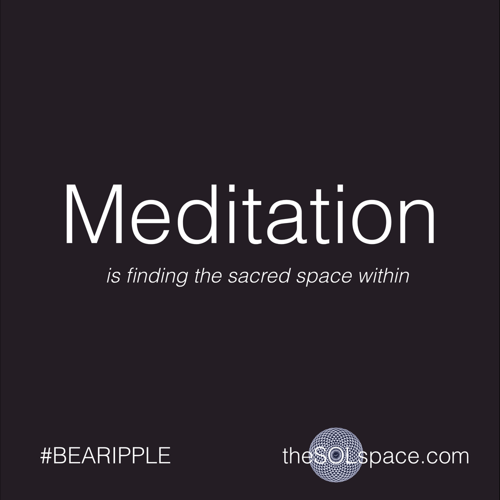 #BeARipple.. Meditation is finding the sacred space within @theSOLspace