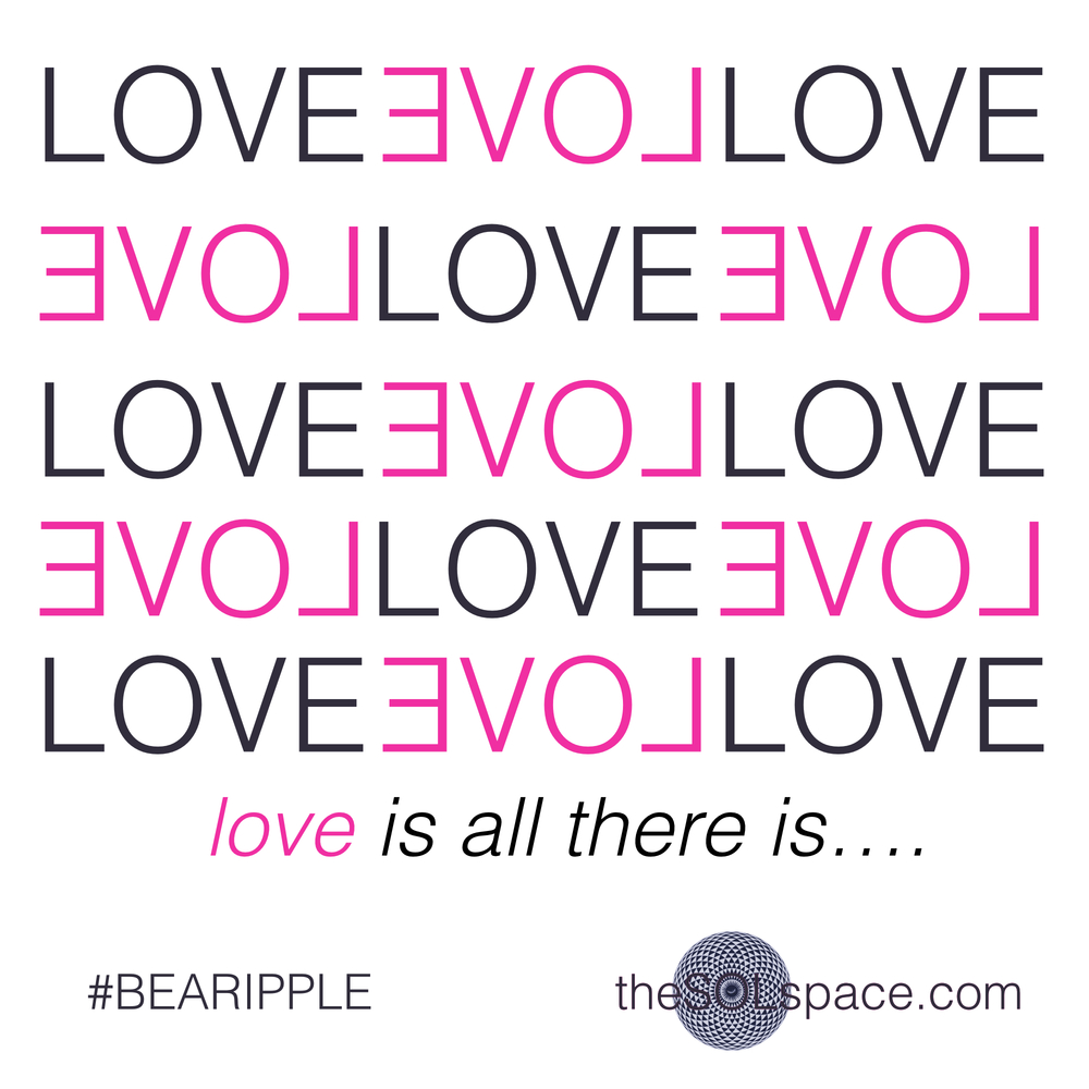 #BeARipple..Love is all there is @theSOLspace
