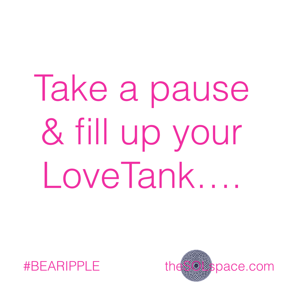 #BeARipple..Take a pause & fill up your LOVE Tank @theSOLspace