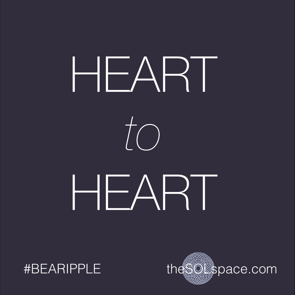#BeARipple..Heart to Heart @theSOLspace