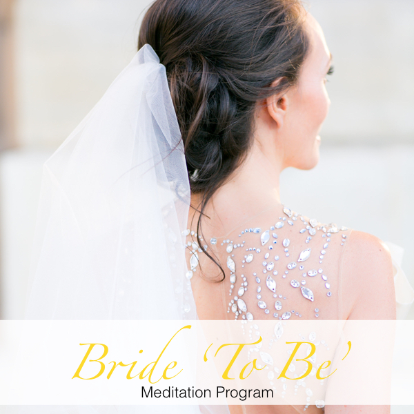 Bride to Be Meditation Program #thesolspace #natashagirvan #LeSecretdAudrey