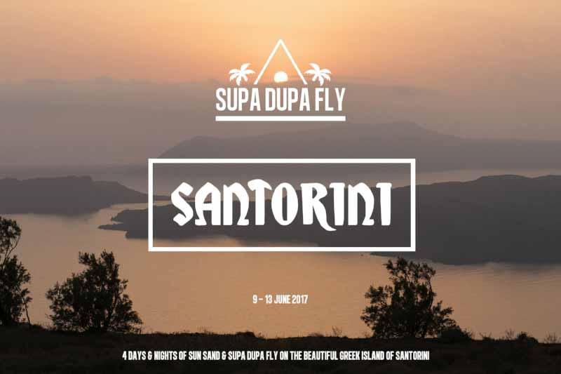Supa Dupa Fly Santorini 2017
