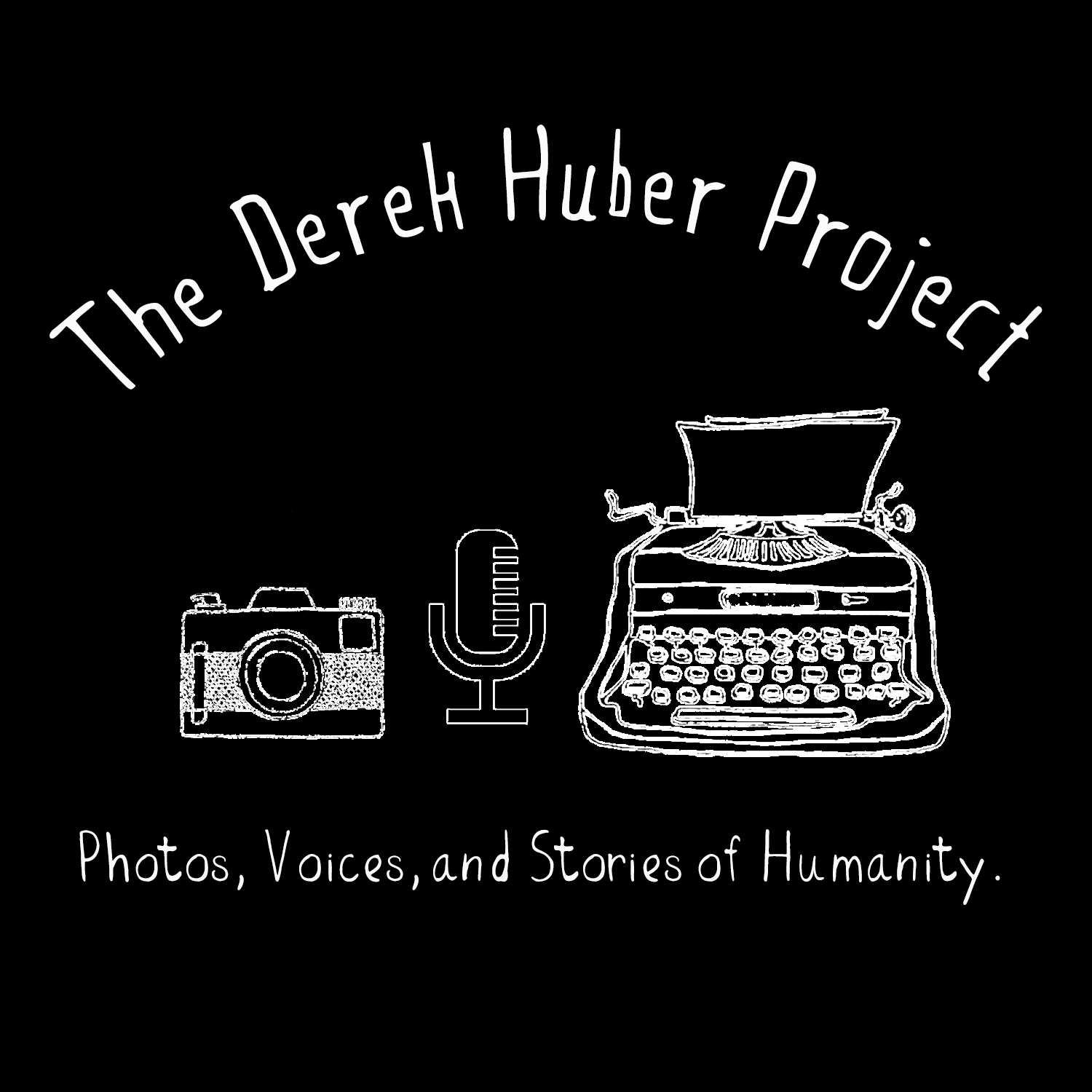 Voices of Humanity. - The Derek Huber Project
