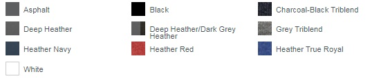 Asphalt Black, Charcoal-Black, TriblendDeep HeatherDeep Heather/Dark Grey HeatherGrey TriblendHeather NavyHeather RedHeather True RoyalWhite