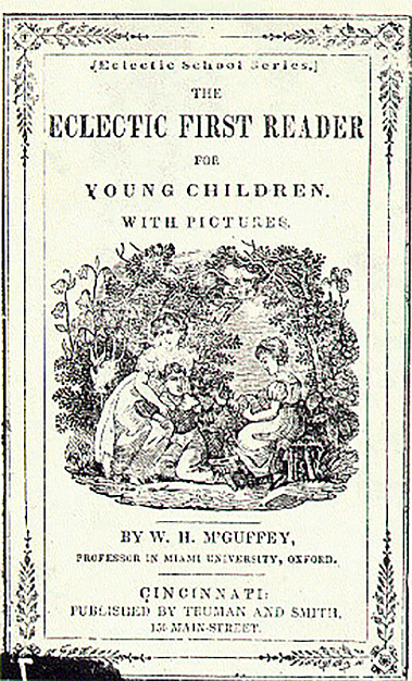 Cover of McGuffey's First Eclectic Reader by William Holmes McGuffey, Truman and Smith Publishing, 1841. Image source: Cover of McGuffey's First Eclectic Reader.jpeg (originally derived from Miami University Libraries) by William Holmes McGuffey is licensed under Public Domain Mark 1.0