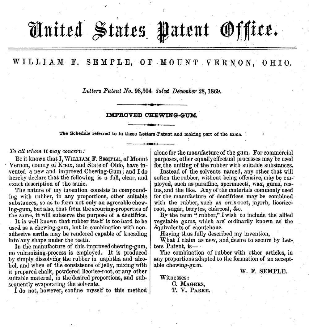 Improved Chewing-Gum, US patent 98304, granted to William Finley Semple, 1869. Image source: Patent #: US000098304 by the United States Patent and Trademark Office is licensed under Public Domain Mark 1.0