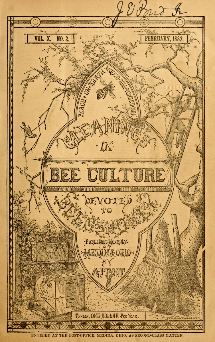 Gleanings in Bee Culture, title page, February 1882. Image source:  Gleanings in Bee Culture, title page, Vol. X, No. 2 , February 1882 (assessed from the  Internet Archive , original contributor  University of Massachusetts Amherst Libraries ) by A.I. Root, is licensed under  Public Domain Mark 1.0