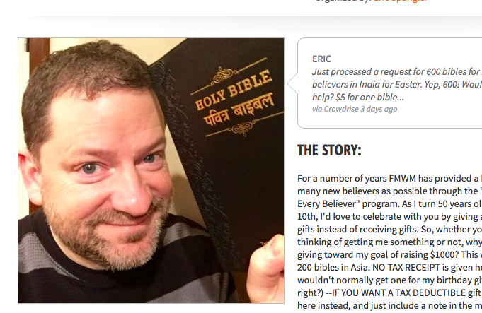 "Give a Bible instead of a gift for Eric's ""BIG Five Oh.""    https://www.crowdrise.com/bibles4mybirthday/fundraiser/ericspangler"