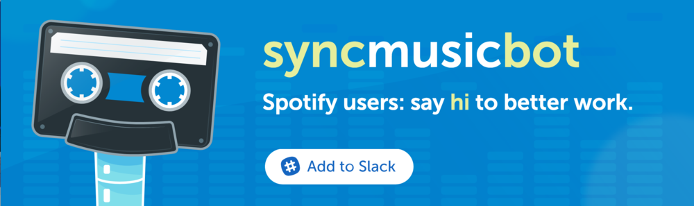 Spotify Users: Say Hi To Better Work with Sync Music Bot