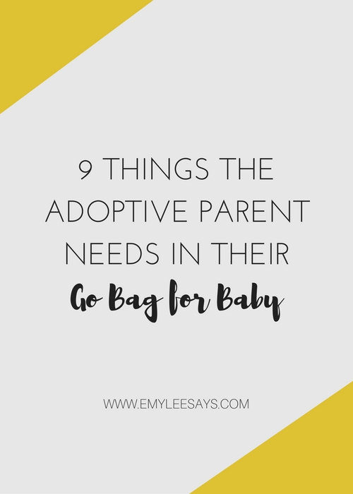 "One of the key steps of nesting is creating your ""go bag"" for when it's time to meet the baby. Since this is typically done in pregnancy and is created for when you go give birth, adoptive parents have a harder time figuring out what to put in the bag."