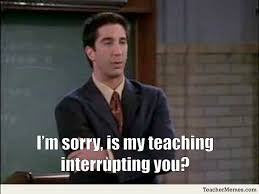Teaching isn't telling, Ross!