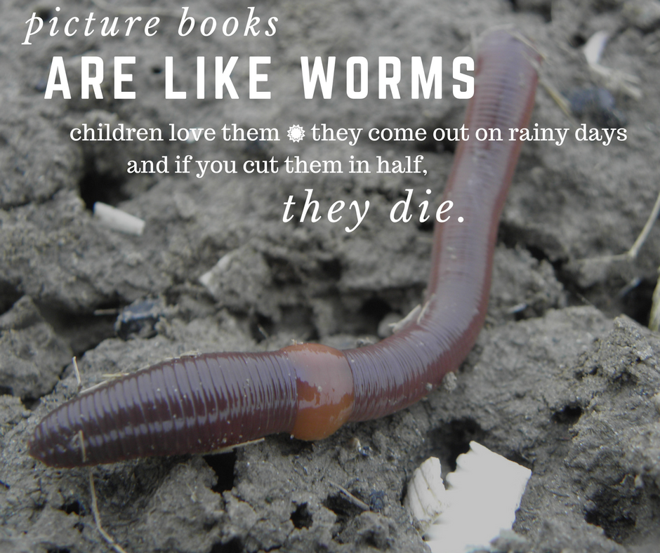 picturebooks are like worms