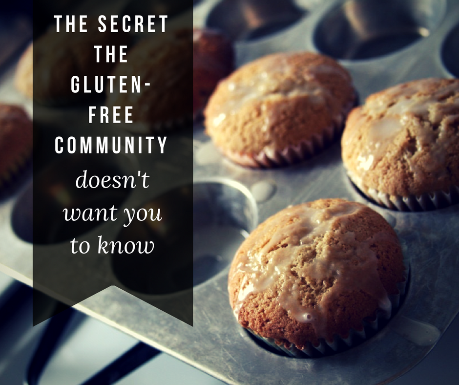 secret the gluten free community doesn't want you to know