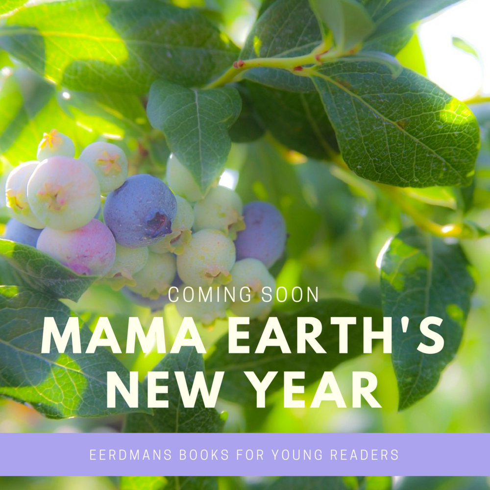 coming in 2019, mama earth's new year by rebecca grabill published by eerdmans books for young readers