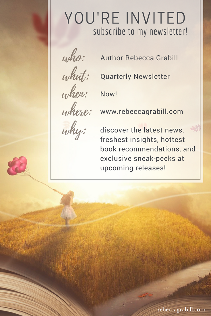 Subscribe to my newsletter at http://www.rebeccagrabill.com