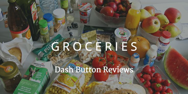 Dash Button Reviews - Grocery