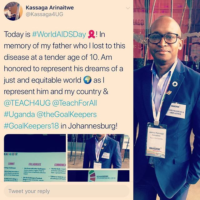 Today's #WorldAIDSDay! I honor my Father who I lost at a tender age of 10 to this disease. Privileged to carry own his dream of a just, healthy and equitable world by representing him my country Uganda 🇺🇬 and @teachforuganda at the #GoalKeepers18 in #Johannesburg #SouthAfrica this weekend! Honored to meet and collaborate with amazing 😉 other #African leaders working on similar issues advancing the #GlobalGoals. #sustainability of the continent belongs to what we do today as leaders! @gatesfoundation @teachforall @teachforghana @teachfornigeria