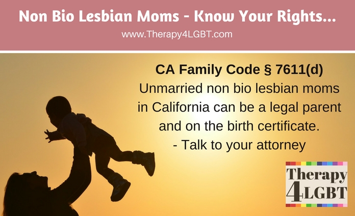 non biological lesbian mother law california parentage 7611(d) Therapy 4 LGBT Marlene Klarborg Larsen