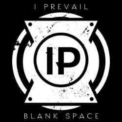 Blank Space - I Prevail