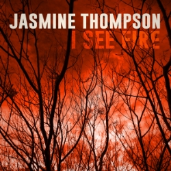 I See Fire - Jasmine Thompson