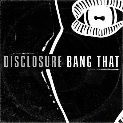 Disclosure - Bang That