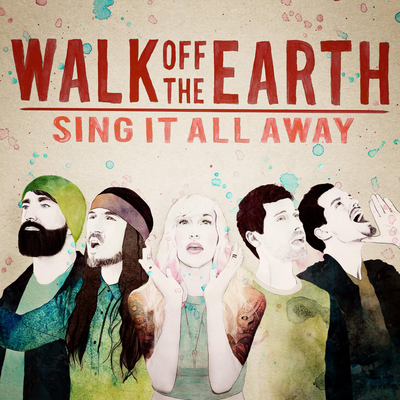 Sing It All Away - Walk the Earth