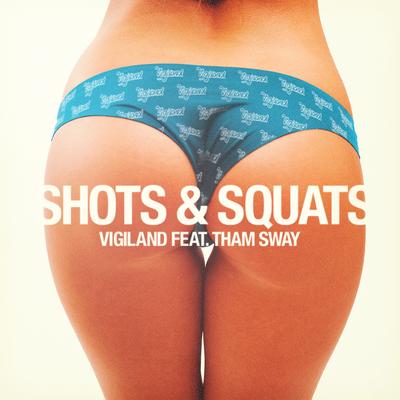 Shots & Squats - Vigiland, Tham Sway