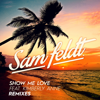 Show Me Love (feat. Kimberly Anne) [EDX Remix] - Sam Feldt