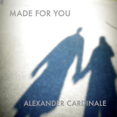 Made For You - Alexandre Cardinale