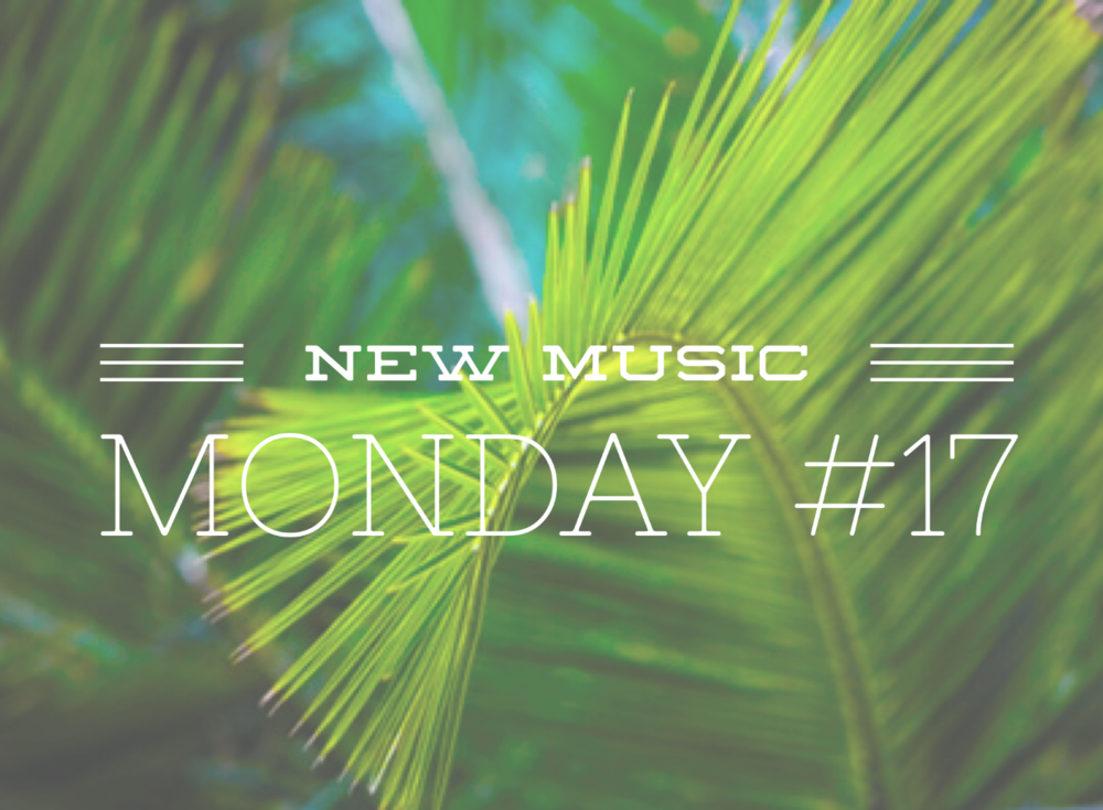 New Music Monday #17