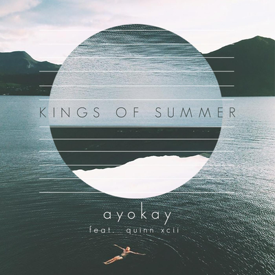 Kings of Summer - ayokay