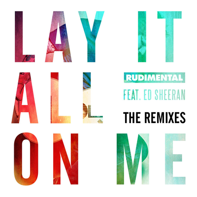 Lay It All On Me - Rudimental