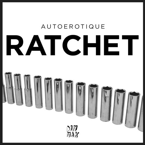 Ratchet - Autoerotique