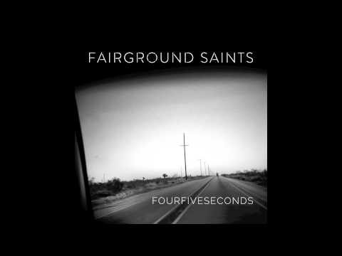 FOURFIVESECONDS - FAIRGROUND SAINTS